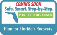 Coming Soon. Safe. Smart. Step-by-step.  Plan for Florida's Recovery.